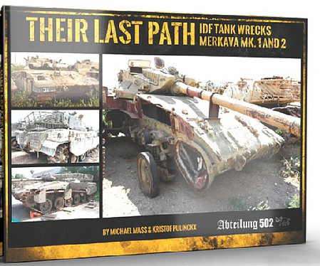 Abteilung Their Last Path IDF Tank Wrecks Merkava Mk 1 & 2 Book