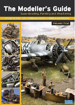 ADH Publishing The Modeller's Guide Superdetailing, Painting & Weathering Book -- How To Model Book -- #10
