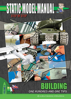 Auriga Publishing Static Model Manual 4 - Building Tips -- How To Model Book -- #sm4
