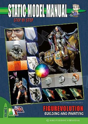 Auriga Publishing Static Model Manual 9 - Figurevolution Building & Painting -- How To Model Book -- #sm9