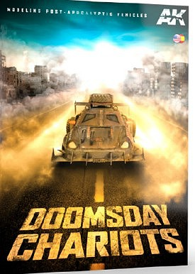 AK Doomsday Chariots Modeling Post-Apocalyptic Vehicles Book