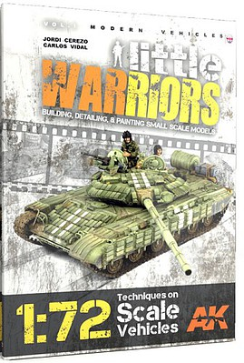 AK Modern Vehicles Vol.1- Little Warriors Techniques on 1/72 Scale Vehicles Book