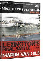 AK Lexington's Final Battle Modeling Full Ahead Special Book How To Model Book #667