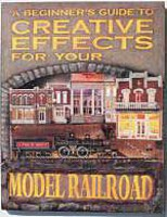 A-Line A Beginner's Guide to Creative Effects for your Model Railroad Softcover, 200 Pages