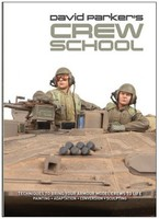 AFV-Modeller David Parker's Crew School- Techniques to Bring Your Armour Model Crews to Life