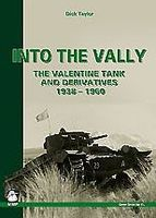 Casemate Into The Vally The Valentine Tank & Derivatives 1938-1960 Military History Book #1368