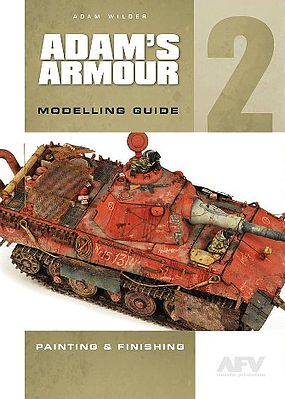 Casemate books Adam's Amour Modelling Guide 2 - Painting & Finishing -- How To Model Book -- #1391