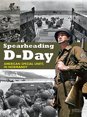 Casemate books Spearheading D-Day - American Special Units in Normandy -- Military History Book -- #2012