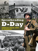 Casemate Spearheading D-Day - American Special Units in Normandy Military History Book #2012