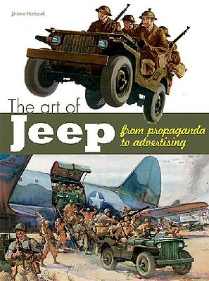 Casemate books The Art of Jeep - From Propaganda to Advertising (Hardback) -- Military History Book -- #2210