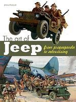 Casemate The Art of Jeep From Propaganda to Advertising (Hardback) Military History Book #2210