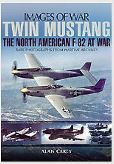 Casemate books Images of War- Twin Mustang the North American F82 at War -- Military History Book -- #2216