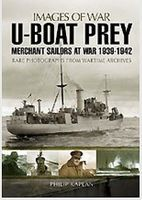 Casemate Images of War- U-Boat Prey Merchant Sailors at War 1939-42 Military History Book #2940