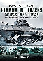 Casemate books Images of War- German Halftracks at War 1939-45 -- Military History Book -- #4827