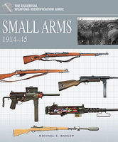 Casemate The Essential Vehicle Identification Guide- Small Arms 1914-45 Military History Book #758