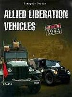 Casemate Allied Liberation Vehicles, 1944 US, Great Britain & Canada Military History Book #762