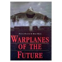 Casemate Warplanes of the Future (Hardback) Military History Book #850