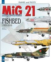 Casemate Planes & Pilots 12- MiG21 Mikoyan-Gurevrich Fishbed 1955-2010 Military History Book #pp12