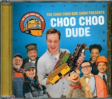 ChooChoo Choo Choo Dude Music CD