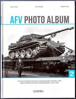 Canfora AFV Photo Album Vol.2- Armoured Fighting Vehicle on Czechoslovakian Territory 1945 (Hardback)