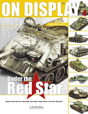 Canfora Publishing On Display Vol.4- Under the Red Star Soviet WWII Vehicles