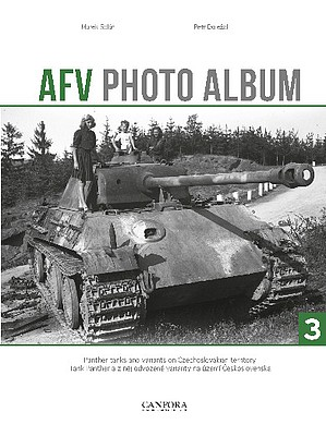 Canfora AFV Photo Album Vol.3- Panther Tanks & Variants on Czech Territory (Hardback)