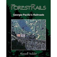 CTC Forest Rail-Georgia-Pacifics Railroads Hardcover, 464 Pages, 28 Maps, 586 Photos