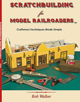 CTC Scratch Building for Model Railroaders Model Railroading Book #201