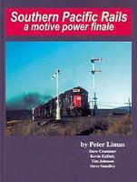 CTC Southern Pacific Rails, a Motive Power Finale Model Railroading Historical Book #27