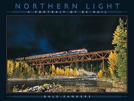 CTC Northern Light A Portrait of BC Rail Model Railroading Book #30
