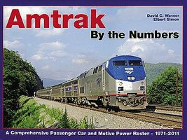 CTC Amtrak By The Numbers Passenger Car & Locomotive Roster 1971-2011 Model Railroading Book #37