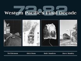 CTC 72-82 Western Pacific's Final Decade Model Railroading Book #41