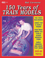 CTC 150 Years of Train Models Model Railroading Book #95