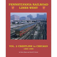 CTC Pennsylvania Railroad Lines West Volume 3-Crestline to Chicago 1960-1999