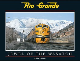 CTC Rio Grande- Jewel of the Wasatch Hardcover
