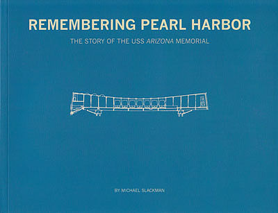 Classic Warships Publication Remembering Pearl Harbor- Story of USS Arizona Memorial -- Military History Book -- #290