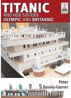 Classic-Warships Shipcraft- Titanic & Her Sisters Olympic & Britannic Military History Book #sc18