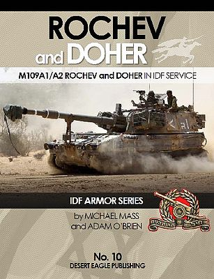Desert Eagle Publishing IDF Armor- M109A1/A2 Rochev & Doher in IDF Service -- Military History Book -- #10