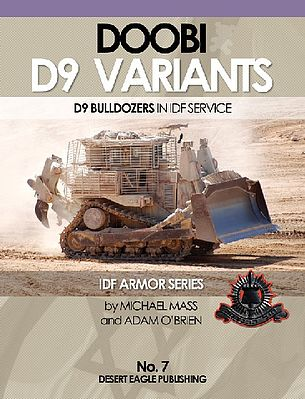 Desert Eagle Publishing IDF Armor- D9 Doobi Bulldozers in IDF Service -- Military History Book -- #7