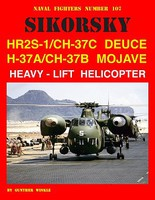Naval Fighters- Sikorsky HR2S1/CH37C Deuce & H37A/CH37B Mojave Heavy-Lift Helicopter