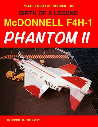 GinterBooks Naval Fighters- Birth of a Legend McDonnell F4H1 Phantom II