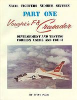 GinterBooks Naval Fighters- Vought F8 Crusader Pt.1 Military History Book #16