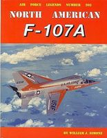 GinterBooks Air Force Legends- North American F107A Military History Book #203