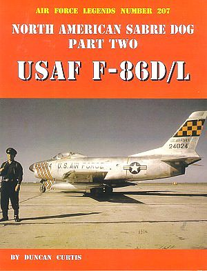 GinterBooks Air Force Legends- North American Sabre Dog Pt.2 USAF F86D/L Military History Book #207