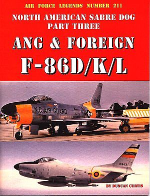 Ginter Books Air Force Legends- North American Sabre Dog Pt.3 ANG & Foreign F86D/K/L -- Military Hist -- #211