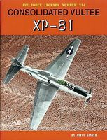 Air Force Legends- Consolidated Vultee XP81 Military History Book #214
