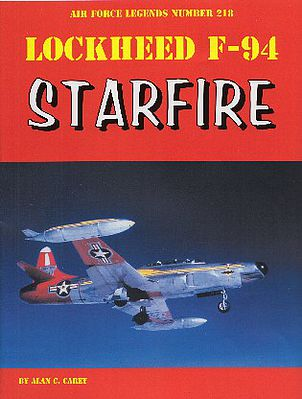 Ginter Books Air Force Legends- Lockheed F94 Starfire -- Military History Book -- #218