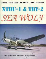 GinterBooks Naval Fighters- XTBU1 & TBY2 Sea Wolf Military History Book #33