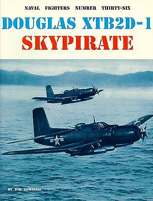 Ginter Books Naval Fighters- McDonnell Douglas XTB2D1 Sky Pirate Bomber Plane -- Military History Book -- #36
