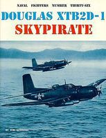 GinterBooks Naval Fighters- McDonnell Douglas XTB2D1 Sky Pirate Bomber Plane Military History Book #36